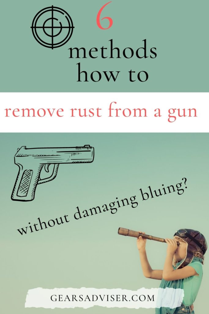 6 methods to get rid of rusted gun without damaging!